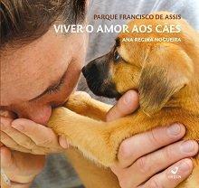 Viver o amor aos cães – Parque Francisco de Assis