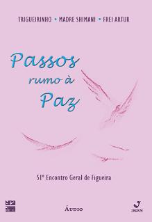 Passos rumo à Paz – 51º Encontro Geral de Figueira